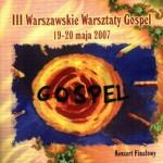 III Warsztaty Gospel – Koncert Finałowy. Warszawa 2007 (CD)